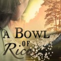 A Bowl Of Rice on First Sight Saturday   #excerpt #historicalfiction #firstsight