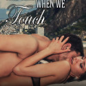 This Time When We Touch – First Sight special edition   #firstmeeting #excerpt